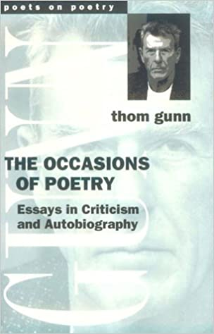 amazoncom the occasions of poetry essays in criticism and  amazoncom the occasions of poetry essays in criticism and autobiography poets on poetry  thom gunn books