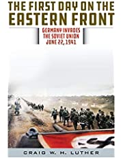 The First Day on the Eastern Front: Germany Invades the Soviet Union, June 22, 1941