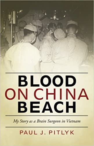 Blood on China Beach: My Story as a Brain Surgeon in Vietnam by James J. Paul (20-Nov-2012)
