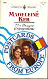 img - for The Bruges Engagement (Postcards From Europe) (Harlequin Presents, No 1650) book / textbook / text book
