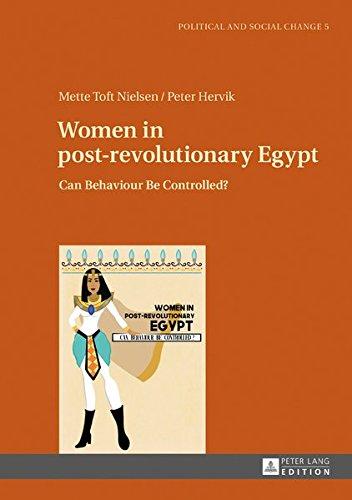 Women in post-revolutionary Egypt: Can Behaviour Be Controlled? (Political and Social Change) by Peter Lang GmbH, Internationaler Verlag der Wissenschaften