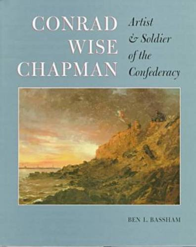 Conrad Wise Chapman - artist & soldier of the Confederacy