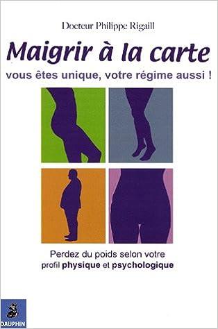 Téléchargement Maigrir à la carte : Vous êtes unique, votre régime aussi ! pdf