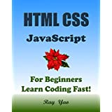 Html Css JavaScript: In 8 Hours, For Beginners, Learn Html Css Js Fast! Hands-On Projects! Study Programming Language with Hands-On Projects in Easy Steps, A Beginner's Guide. Start Coding Today!