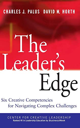 The Leader's Edge: Six Creative Competencies for Navigating Complex Challenges (Leader Creative)