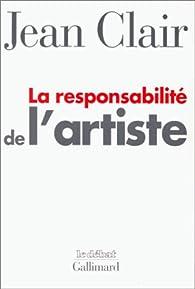 La responsabilité de l'artiste par Jean Clair