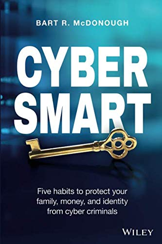 Cyber Smart: Five Habits to Protect Your Family, Money, and Identity from Cyber Criminals (Wireless Reader Card Smart)