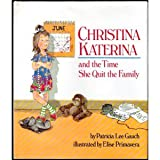 Christina Katerina and the Time She Quit the Family, Patricia Lee Gauch, 0399214089