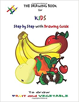 Amazon Com The Drawing Book For Kids Learn To Draw Fruit