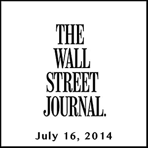 The Morning Read from The Wall Street Journal, July 16, 2014 Newspaper / Magazine
