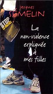 La non-violence expliquée à mes filles, Sémelin, Jacques