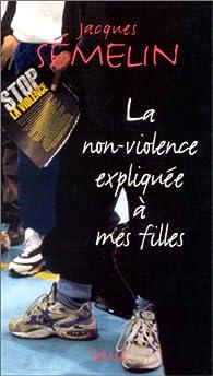 La non-violence expliquée à mes filles par Jacques Semelin