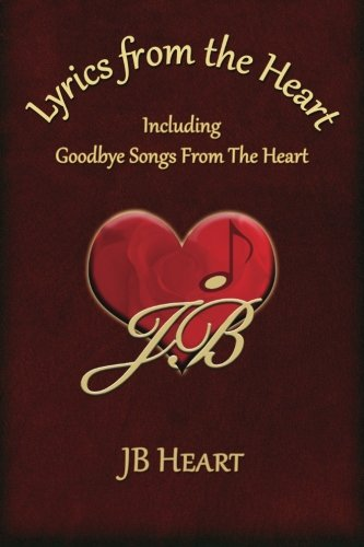 Lyrics From The Heart: Including Goodbye Songs From The Heart
