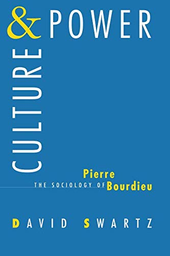 Culture and Power: The Sociology of Pierre Bourdieu (Pierre Bourdieu The Field Of Cultural Production)