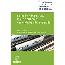 La loi du 4 mars relative aux droits des malades 10 ans après (Centre de droit médical et biomédical t. 2) (French Edition)