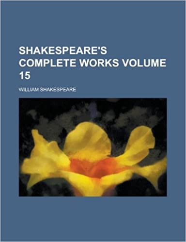 Shakespeare's Complete Works (Volume 9)