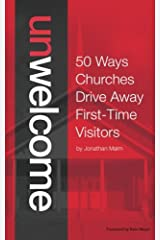 Unwelcome: 50 Ways Churches Drive Away First-Time Visitors Paperback