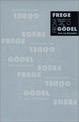 From Frege to Godel: A Source Book in