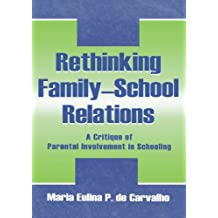Rethinking Family-school Relations: A Critique of Parental involvement in Schooling (Sociocultural, Political,...