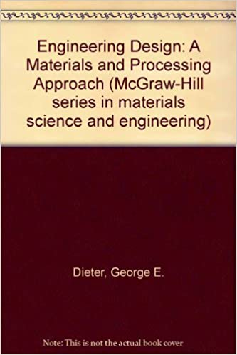 Engineering Design A Materials And Processing Approach Mcgraw Hill Series In Materials Science And Engineering Dieter George Ellwood 9780070168961 Amazon Com Books