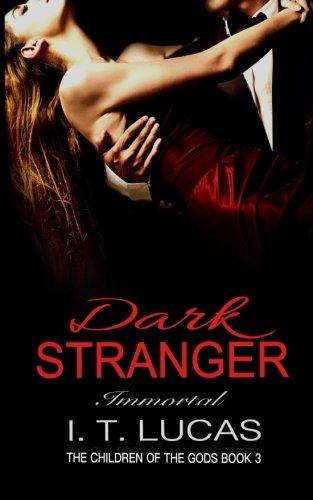 Dark Stranger Immortal (The Children Of The Gods) (Volume 3)