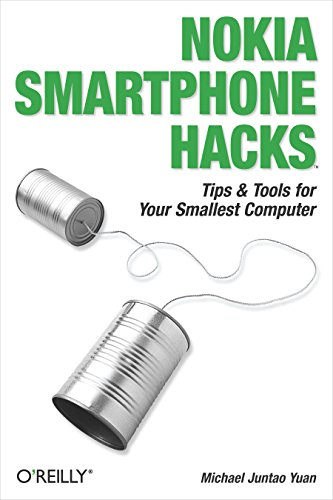 Cellular Phone Pda Smartphone - Nokia Smartphone Hacks: Tips & Tools for Your Smallest Computer