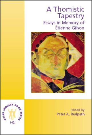 A Thomistic Tapestry: Essays in Memory of ????tienne Gilson (Value Inquiry Book Series 142) (Gilson Studies) by Peter A. Redpath - Bv Tapestry