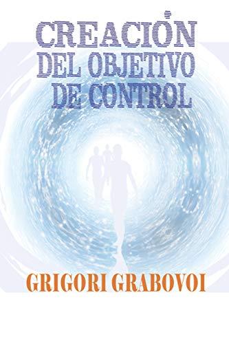 Creación del objetivo de control  [Grabovoi, Grigori - Angel, Edilma] (Tapa Blanda)