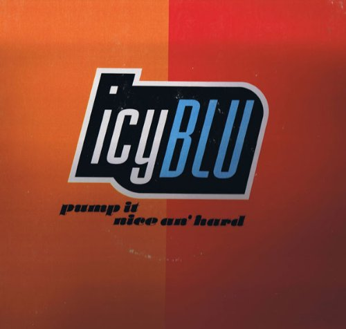 Icy Blu - Pump It (Nice An' Hard) - Giant Records - 0-40032 - Blu Pumps