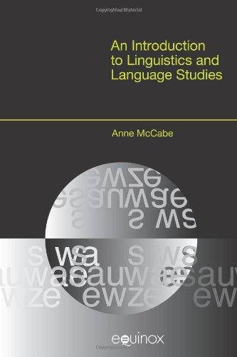 An Introduction to Linguistics and Language Studies (EQUINOX TEXTBOOKS & SURVEYS IN LINGUISTICS)