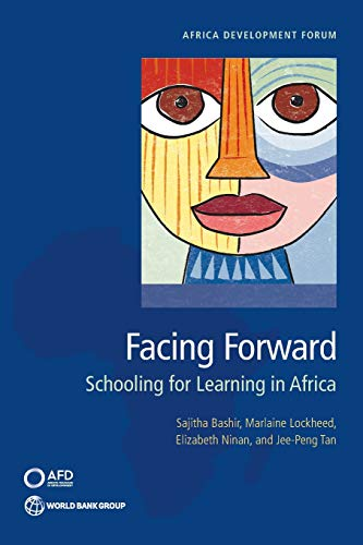 Facing Forward: Schooling for Learning in Africa (Africa Development Forum)