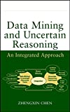 Data Mining and Uncertain Reasoning: An IntegratedApproach