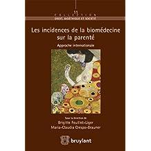 Les incidences de la biomédecine sur la parenté (Droit bioéthique et société t. 11) (French Edition)