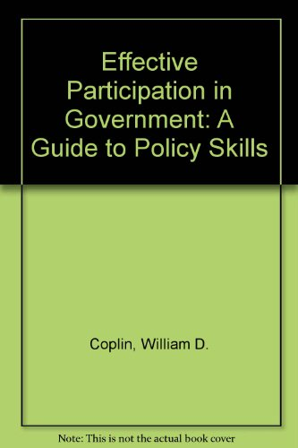 Effective Participation in Government: A Guide to Policy Skills