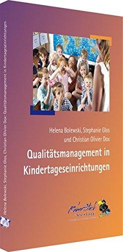 Qualitätsmanagement in Kindertageseinrichtungen Taschenbuch – 13. September 2012 Helena Bolewski Stephanie Glos Christian Olivier Dox RabenStück