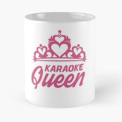 (Karaoke Queen Princess Singing - 11 Oz Coffee Mugs Unique Ceramic Novelty Cup, The Best Gift For Holidays.)
