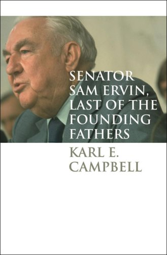 Senator Sam Ervin, Last of the Founding Fathers