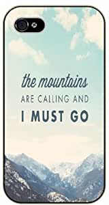 The mountains are calling and I must go - John Muer - Adventurer iPhone 5 5s Black plastic case - (Row 11-c)