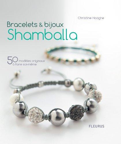 Bracelets & bijoux Shamballa - 50 modèles originaux à faire soi-même (Fren