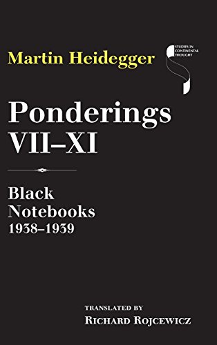 Ponderings VII-XI: Black Notebooks 1938-1939 (Studies in Continental Thought)