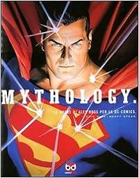 Descargar Con Torrents Mythology. Le Opere Di Alex Ross Per La Dc Comics. Ediz. Illustrata PDF Gratis