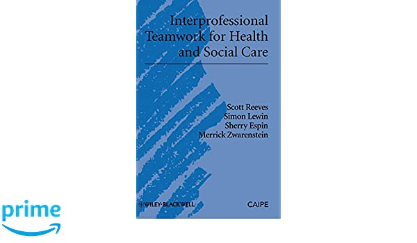 Interprofessional Teamwork for Health and Social Care (Promoting Partnership for Health)