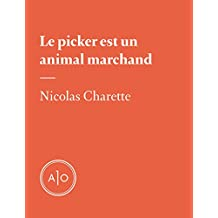 Le picker est un animal marchand (French Edition)