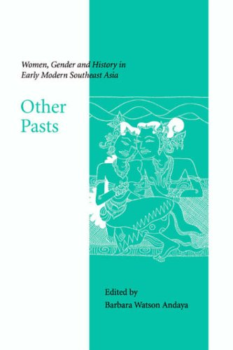 Other Pasts: Women, Gender and History in Early Modern Southeast Asia