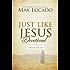 Just Like Jesus Devotional: A Thirty-Day Walk with the Savior