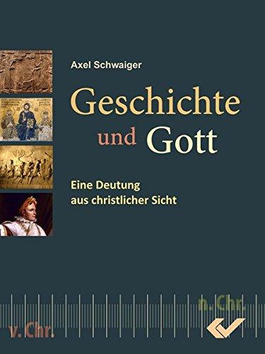 Geschichte und Gott von Edgar Kollmar