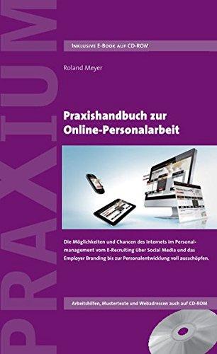 Praxishandbuch zur Online-Personalarbeit: Die Möglichkeiten und Chancen des Internets im Personalmanagement vom E-Recruiting über Social Media und das Employer Branding bis zur Personalentwicklung.