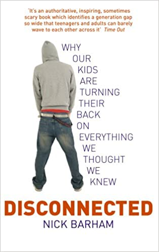 Read Disconnected: Why Our Kids are Turning Their Backs on Everything We Thought We Knew PDF
