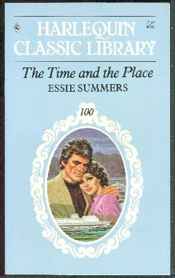 The Time and the Place (Harlequin Classic Library #100)