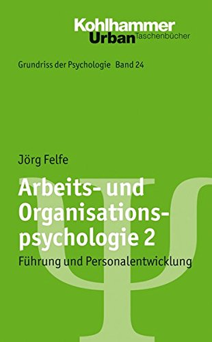 Grundriss der Psychologie: Arbeits- und Organisationspsychologie 2: Führung und Personalentwicklung (Urban-Taschenbücher, Band 720)
